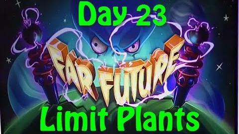 Far Future Day 23 - Limit Plants - Plants vs Zombies 2