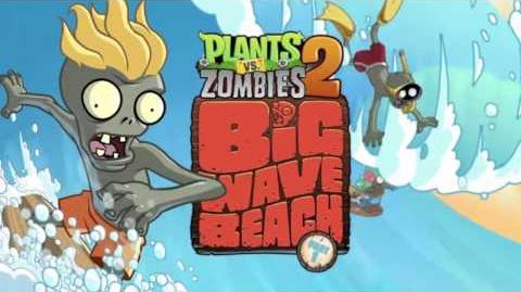 Plants Vs Zombies 2 Music - THE ZOMBIE ATE YOUR BRAIN!! Big Wave Beach ☿ HD ☿