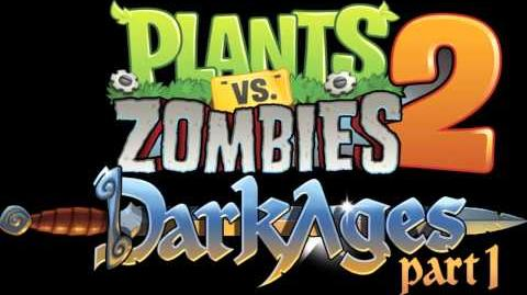 Plants Vs Zombies 2 Music - THE ZOMBIE ATE YOUR BRAIN!! Dark Ages ☿ HD ☿
