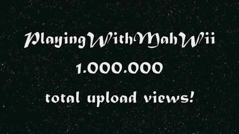 PlayingWithMahWii 1.000.000 - Total Upload Views
