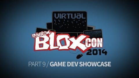 Virtual BLOXcon 2014, Part 9 Game Development Showcase