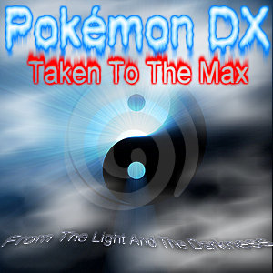 Movie 1 - Pokemon DX Taken To The Max - From The Light And Darkness