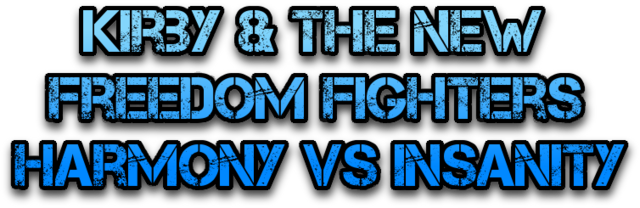 File:Kirby & The New Freedom Fighters - Harmony VS Insanity Logo.png