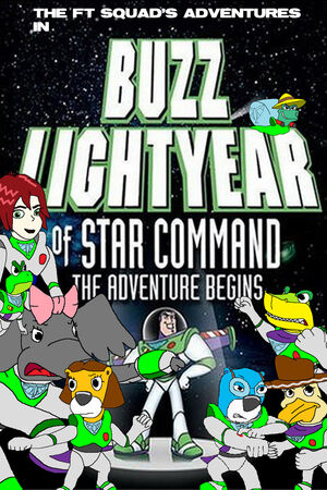 The FT Squad's Adventures in Buzz Lightyear of Star Command The Adventure Begins