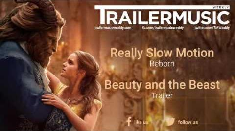 Beauty and the Beast - Trailer Exclusive Music (Really Slow Motion - Reborn)