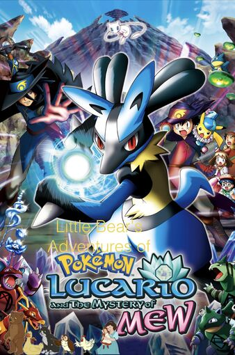Little Bear's Adventures of Pokémon- Lucario and the Mystery of Mew
