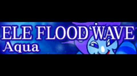 ELE FLOOD WAVE 「Aqua」