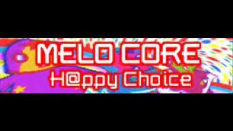 MELO CORE 「H@ppy Choice」