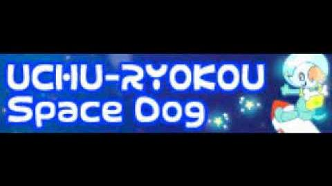 UCHU-RYOKOU 「Space Dog LONG」