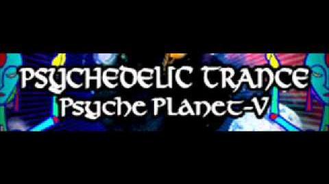 PSYCHEDELIC TRANCE 「Psyche Planet-V」