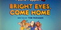 Episode 1: Bright Eyes, Come Home
