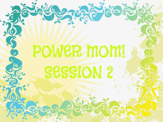 File:Power Mom Session 2.jpg