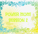 Power Mom Session 2