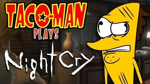 Taco-Man Plays NightCry (PC)