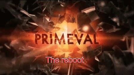 Primeval- The reboot