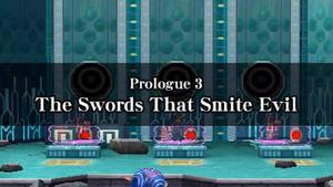 Prologue 3 - The Swords That Smite Evil