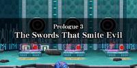 Prologue 3: The Swords That Smite Evil