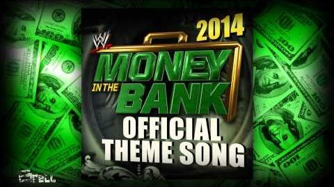 "WWE Money In The Bank 2014 Official Theme Song ► ""Money In The Bank"" by Jim Johnston"