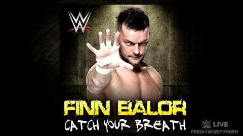 "WWE ""Catch Your Breath"" By CFO$ (Finn Bàlor 2nd & New Theme Song)"