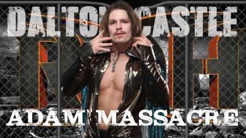 """Dalton Castle """"Dalton wants it now"""" Adam Massacre"""
