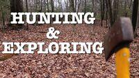 HUNTING & EXPLORING!