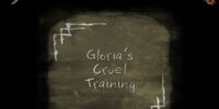 Gloria's Cruel Training