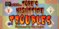 Tobe's Nighttime Troubles