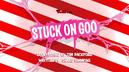 StuckOnGoo