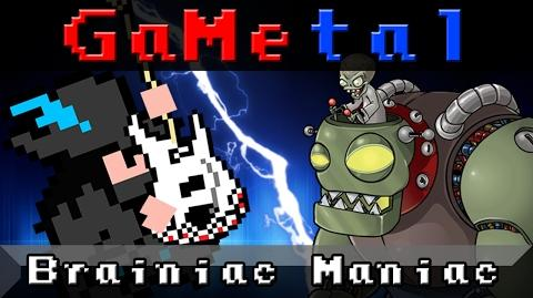 Brainiac Maniac -Dr. Zomboss Theme- (Plants vs Zombies) - GaMetal