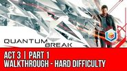 Quantum Break - Act 3 Part 1 Walkthrough - Research Facility (Hard Difficulty)