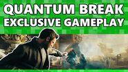 EXCLUSIVE Quantum Break Gameplay Xbox On