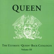 The Ultimate Queen Back Catalogue Vol 3 Front