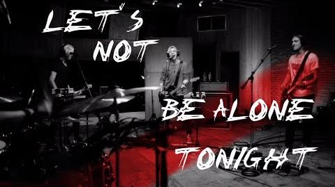 Let's Not Be Alone Tonight (Official Lyric Video)