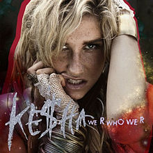 File:220px-Keha-We-R-Who-We-R-Official-Single-Cover.jpg