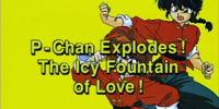 P-Chan Explodes! The Icy Fountain of Love!