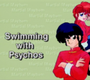 Swimming with Psychos