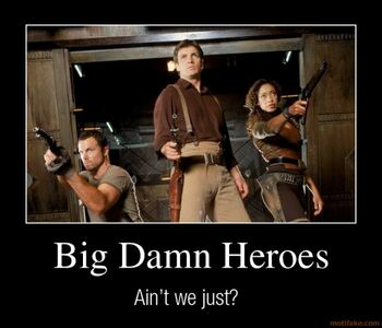 Big-damn-heroes-demotivational-poster-1215101136