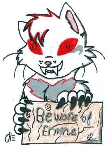 File:BewareOfErmine by Ferretmaiden.jpg