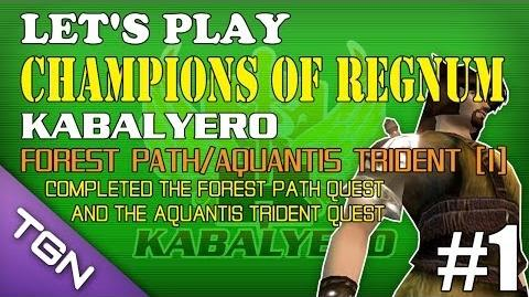 Let's Play Champions Of Regnum - Kabalyero Ep 1 - Forest Path Aquantis Trident Part 1 TGNArmy