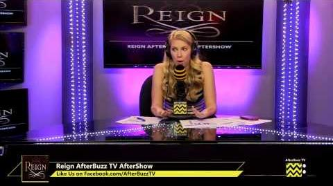 "Reign After Show Season 1 Episode 4 ""Hearts and Minds"" AfterBuzzTV"