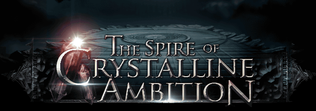 The Spire of Crystalline Ambition page