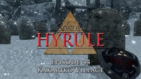 Relics of Hyrule- The Series Episode 44 - Kakariko Village