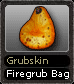 Grubskin Firegrub Bag