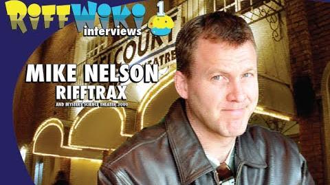 RiffWiki Interviews Mike Nelson - RiffTrax, MST3K