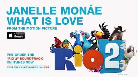 """Janelle Monáe - """"What Is Love"""" from the RIO 2 Soundtrack Official Audio"""
