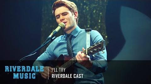 Riverdale Cast - I'll Try Riverdale 1x06 Music HD