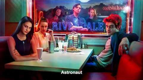 Riverdale Cast - Astronaut Riverdale 1x13 Music HD