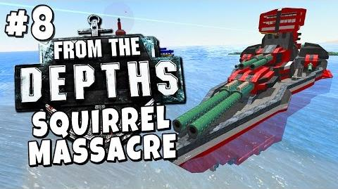 From the Depths 8 - Squirrel Massacre