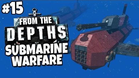 From the Depths 15 - Submarine Warfare
