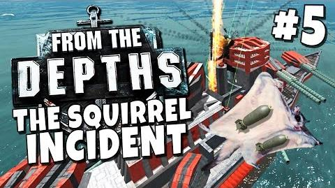 From the Depths 5 - The Squirrel Incident
